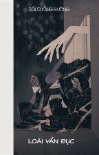 [12 chòm sao] Loài vẩn đục by ShuYiNghi