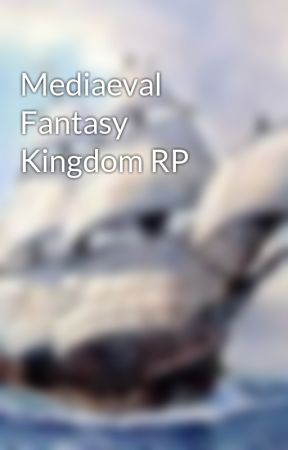 Mediaeval Fantasy Kingdom RP by russetfox12345