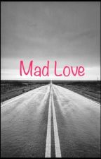 Mad Love [EN PAUSE] by bobbyditbouh