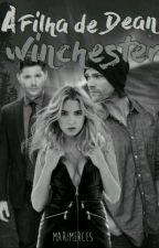 A filha de Dean Winchester  by Marimerces