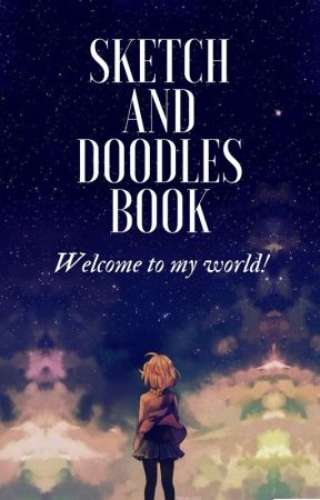 Sketch and Doodles Book by Melody_Of_Flowers