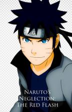 Naruto's Neglection: The Red Flash (Adopted from Aruko_Itsuka) by ladyarchangel74