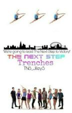The Next Step - Trenches  by TNS_Jiley5