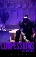 Confessions of a Wrestler: A Roman Reigns Love Story by CReigns