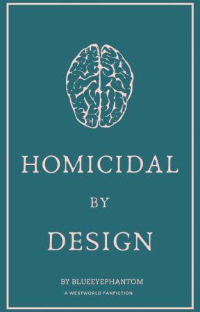 Homicidal By Design [Hector Escaton] by BlueEyePhantom