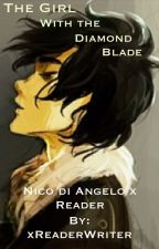 The Girl With the Diamond Blade- Nico di Angelo x Reader (Percy Jackson Fanfic) by xReaderWriter