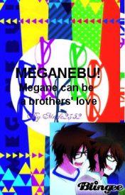 Meganebu! Megane can be a brothers love *Yaoi* (Meganebu! Fan-Fic) by Made2352