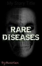RARE DISEASES by Hwarien