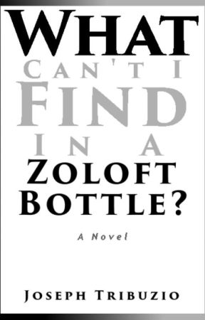 What Can't I Find In A Zoloft Bottle? by JosephTribuzio