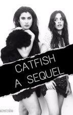 CATFISH - SEQUEL by jaurestrabao