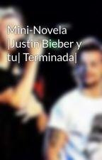 Mini-Novela |Justin Bieber y tu| Terminada| by DBelieveInYourDreams