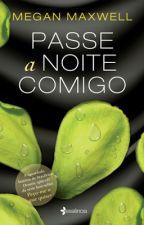 "Passe a noite comigo ""MEGAN MAXWELL"" by Amoremletras"
