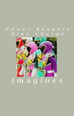 Dino charge //Imagines// by Gryffindor_Girl394