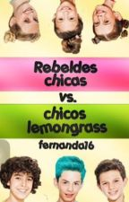 Rebeldes chicas vs chicos Lemongrass  by farnandad16
