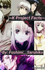 •K Project Facts• by Ashley__Senpai