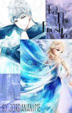 Let The Frost In ❄Elsa X Jack fan fiction❄ by Jordananime
