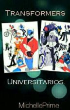 Transformers , Universitarios.  by MichellePrime