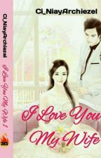 I Love You My Wife  by Ci_HannyNiay