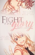 Fight for Glory↠NaLu by queen_random1