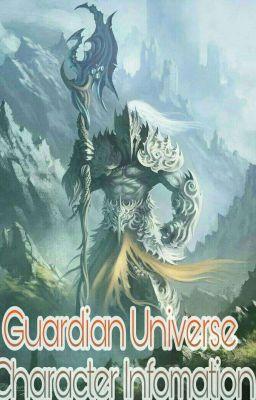 Đọc truyện Guardian Universe ( Character Information )