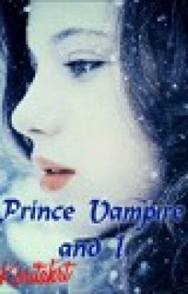Prince vampire and I