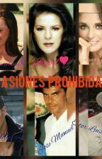 pasiones prohibidas  by hannia_lascurain