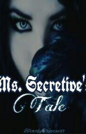 MS. SECRETIVE'S TALE by BloodyPrincessI