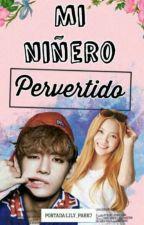 Mi Niñero Pervertido [kim taehyung y tu] by MartiDeNamjoon