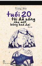 Tuổi 20 tôi đã sống như một bông hoa dại by sudynguyen97