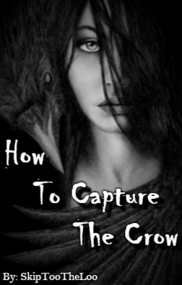How To Capture The Crow