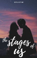 The Stages of Us by Efflictim