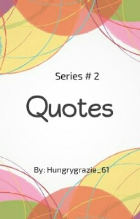 Quotes [Series #2] by hungrygrazie_61