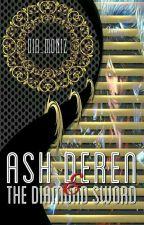 ASH DEREN AND THE DIAMOND SWORD by DIA_MONIZ