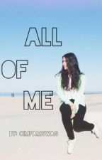 All Of Me (Lauren Cimorelli Love Story) by cimfamswag