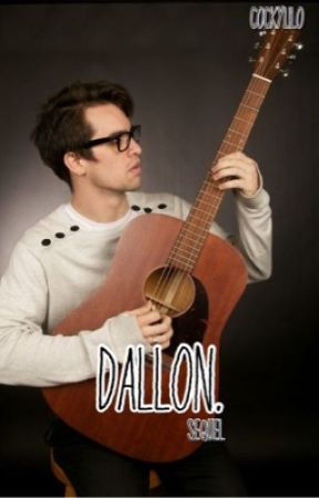 Dallon.⚣Sequel  by CockyLilo