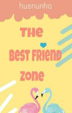 The Best Friend Zone by husnunha