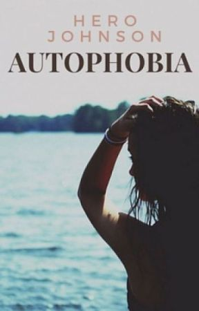 Autophobia by ToughWriting