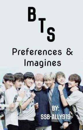 BTS Preferences and Imagines by BTS-Girl-919