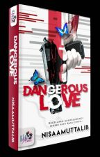 DANGEROUS LOVE [HOLD] by nisaamuttalib