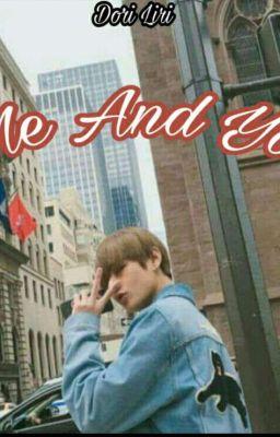 Đọc truyện [ Ami-Taehyung ] Me And You