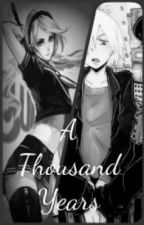 A Thousand Years: Sequel to Bring Me to Life (Soul Eater Fan Fiction) by XxWishForMexX