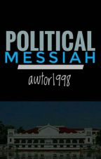 The Political Messiah by Awtor1998