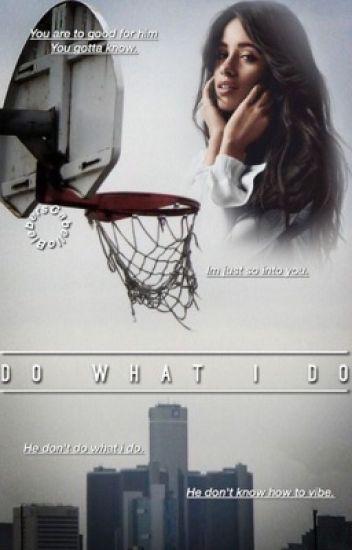 Do What I Do || Camila/You
