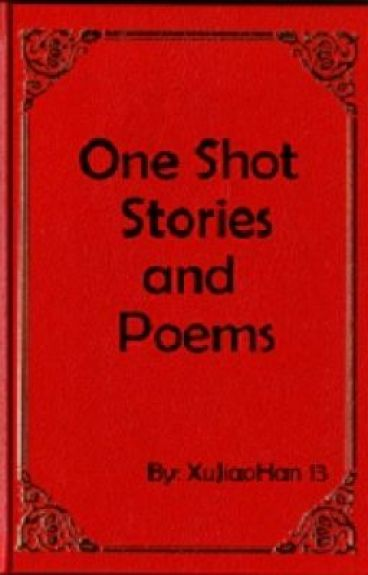 One shots and Poems (Compilation) by YourSweetestDarnFall