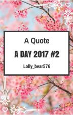 A Quote A Day 2017 #2 by Lolly_bear576