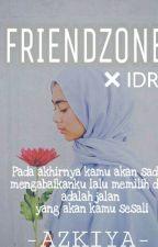 FRIENDZONE ❌IDR by AzkiyaQonita