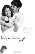 Keep Being You .. by tentangkatana