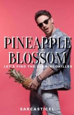 ¤Pineapple Blossom¤ [✔] by SarcasticEl