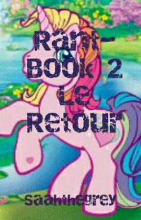 Rant-Book 2, Le Retour. by Saahthegrey