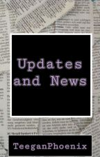 Updates and news by TeeganPhoenix